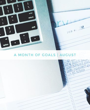 a month of goals | august