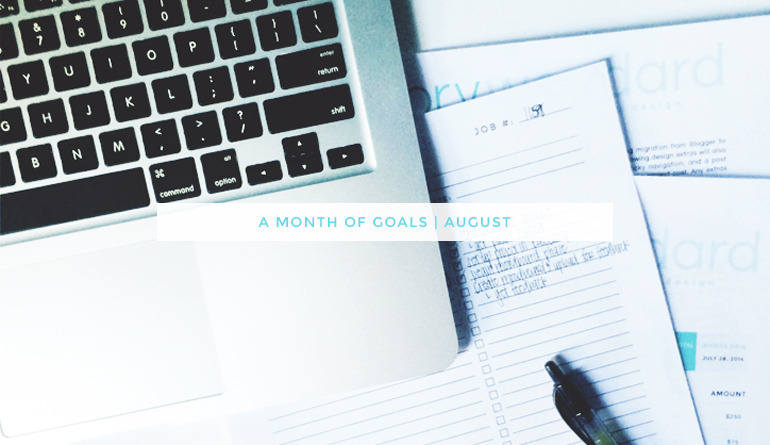 monthly goals / august