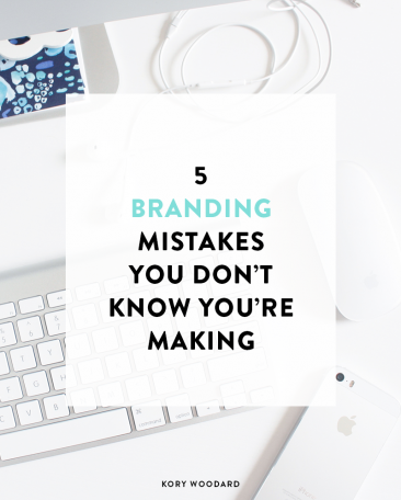 Are you making one of these 5 branding mistakes?