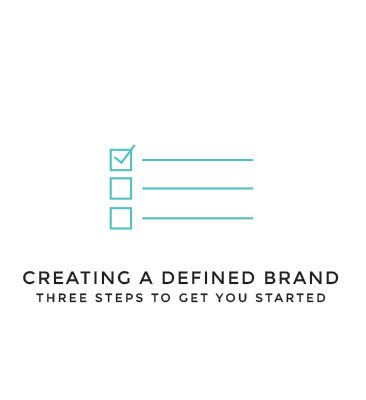 begin creating your defined brand with these three simple steps