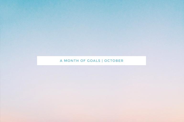 monthly goals / october