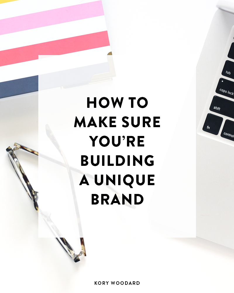 3 Things to Do to Make Sure You're Building a Unique Brand