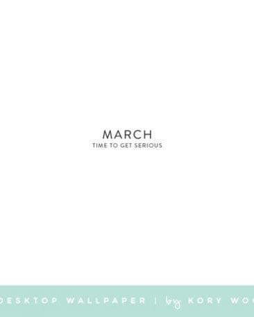 free : march desktop wallpaper   by kory woodard