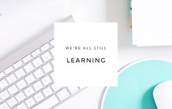 monday motivation : we're all still learning