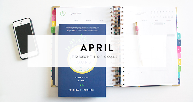 monthly goals / april