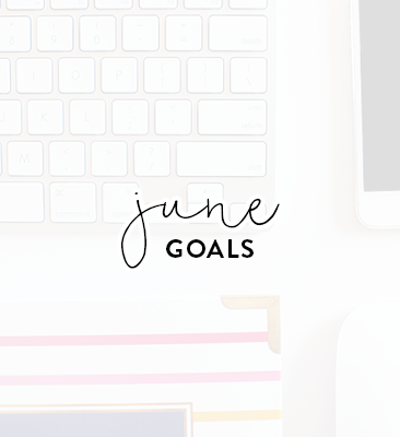 a month of goals | june