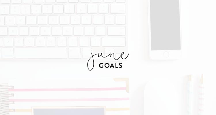monthly goals / june