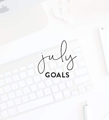 a month of goals   july
