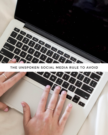 the unspoken rule of social media to avoid + why
