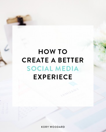 how to create a better social media experience