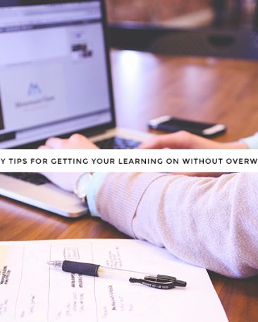 3 easy tips for learning without overwhelm