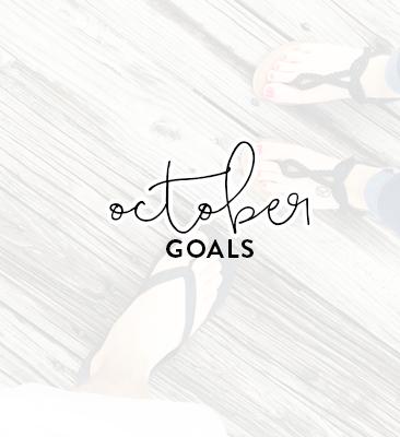a month of goals: october