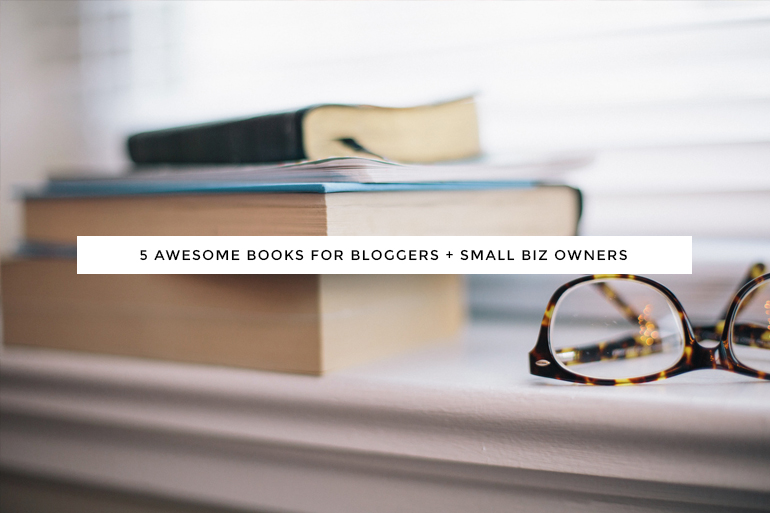 5 awesome books for bloggers + small business owners | Guest Post for Kory Woodard