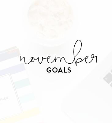 a month of goals: november