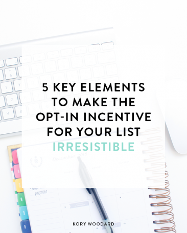 5 Key Elements to Make the Opt-In Incentive for Your Email List Totally Irresistible + a FREE 3-day challenge!