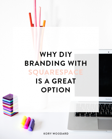 Why DIY Branding With Squarespace Is A Great Option | A guest post by Melanie Craft for Kory Woodard