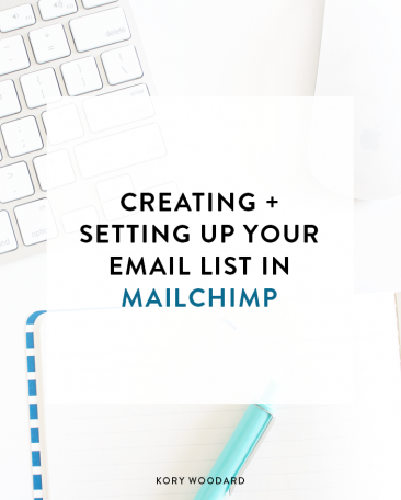 How to Create + Set Up Your Email List in MailChimp