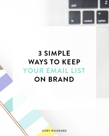 3 Simple Ways to Keep Your Email List on Brand