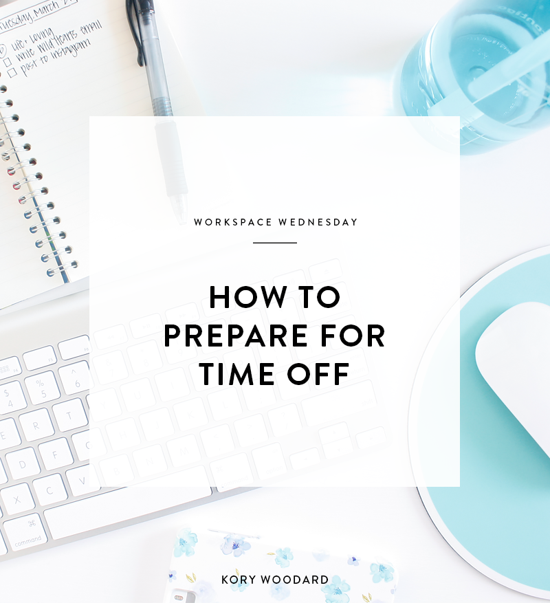 Workspace Wednesday: Preparing for Time Off