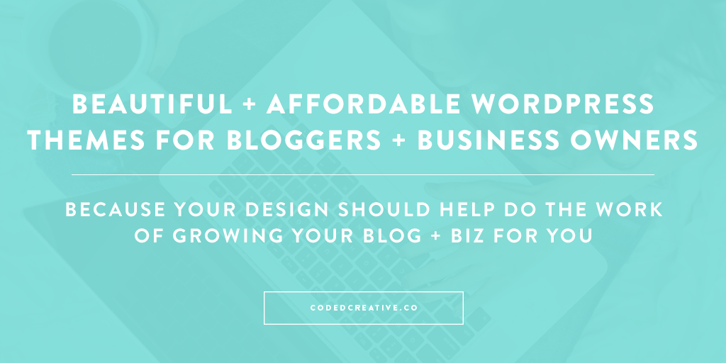 Coded Creative: feminine and affordable WordPress themes for bloggers and business owners