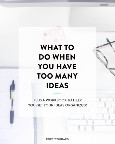 What to Do When You Have Too Many Ideas