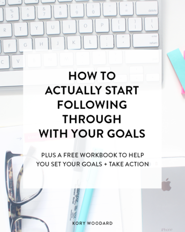 How to Actually Start Following Through With Your Goals