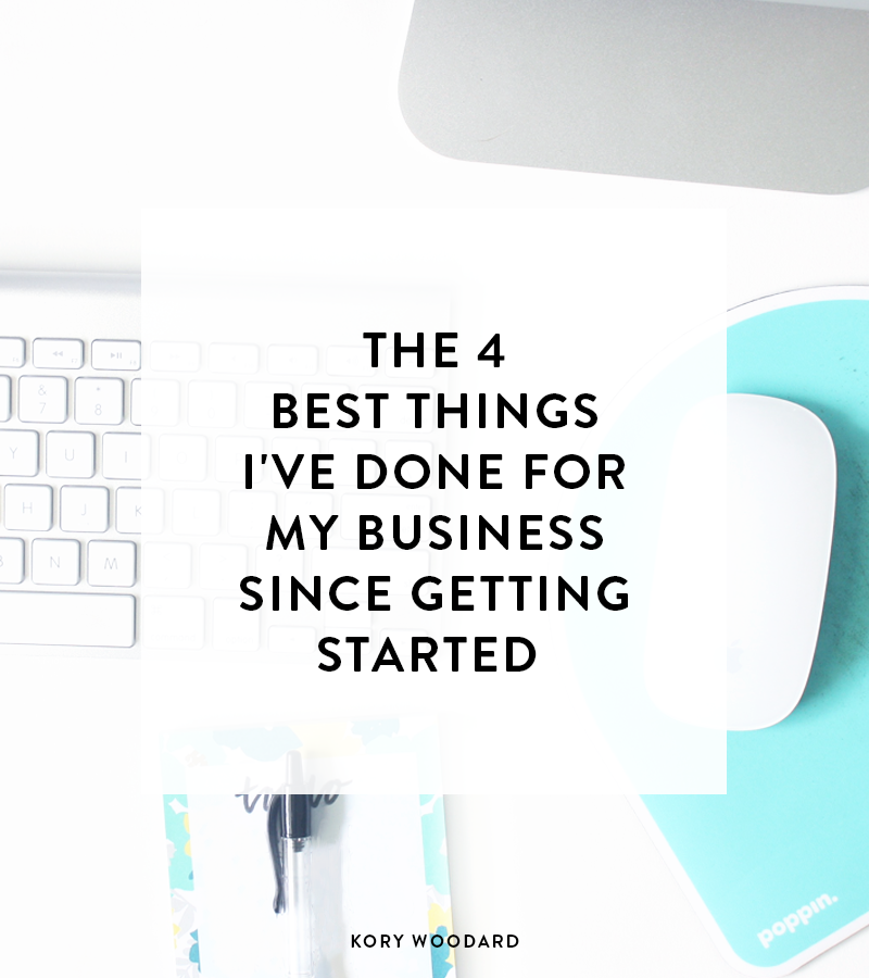 The 4 Best Things I've Done For My Business