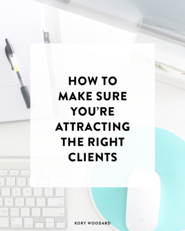 How to Make Sure You're Attracting the Right Clients