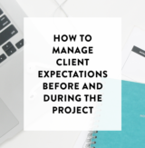 How to Manage Client Expectations + Why It's So Important to Do
