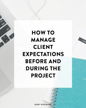 How to Manage Client Expectations Before + During the Project