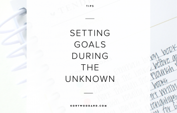 Setting Goals During the Unknown